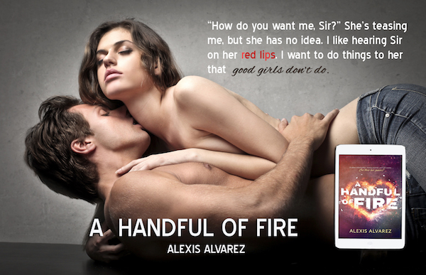 NOVEL Author Alexis Alvarez A Handful of Fire